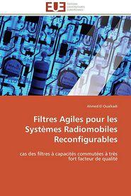 Filtres Agiles pour les Syst mes Radiomobiles Reconfigurables - El Oualkadi Ahmed