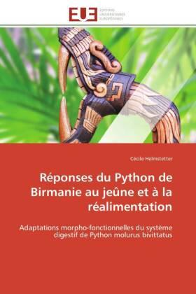 Réponses du Python de Birmanie au jeûne et à la réalimentation - Adaptations morpho-fonctionnelles du système digestif de Python molurus bivittatus - Helmstetter, Cécile