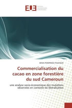 Commercialisation du cacao en zone forestière du sud Cameroun - une analyse socio-économique des mutations observées en contexte de libéralisation - Folefack, Denis Pompidou