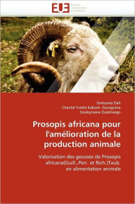 Prosopis Africana Pour L'Am Lioration De La Production Animale - Collectif