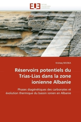 Réservoirs potentiels du Trias-Lias dans la zone ionienne Albanie - Phases diagénétiques des carbonates et évolution thermique du bassin ionien en Albanie - Muska, Kristaq