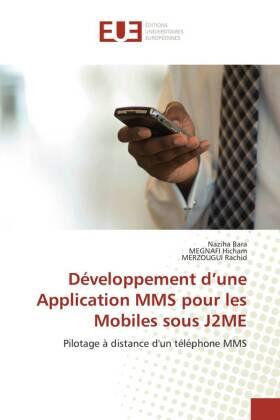 Développement d'une Application MMS pour les Mobiles sous J2ME - Pilotage à distance d'un téléphone MMS - Bara, Naziha / Megnafi, Hicham / Merzougui, Rachid