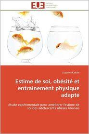 Estime De Soi, Ob Sit Et Entrainement Physique Adapt - Suzanne Kahale