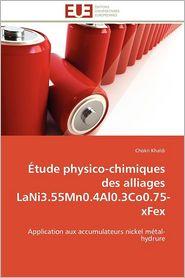 Tude Physico-Chimiques Des Alliages Lani3.55mn0.4al0.3co0.75-Xfex - Chokri Khaldi