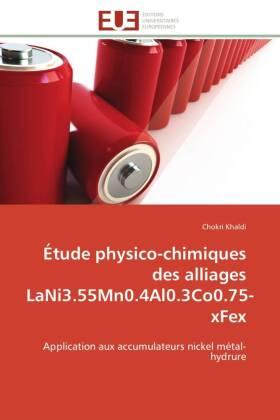 Étude physico-chimiques des alliages LaNi3.55Mn0.4Al0.3Co0.75-xFex - Application aux accumulateurs nickel métal-hydrure - Khaldi, Chokri