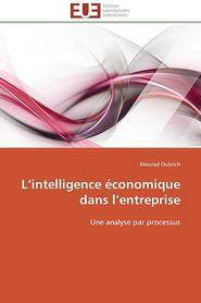 L'intelligence conomique dans l'entreprise - Oubrich Mourad