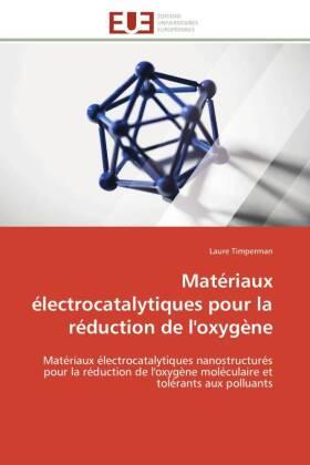 Matériaux électrocatalytiques pour la réduction de l'oxygène - Matériaux électrocatalytiques nanostructurés pour la réduction de l'oxygène moléculaire et tolérants aux polluants - Timperman, Laure