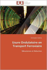 Usure Ondulatoire En Transport Ferroviaire - Christophe Collette