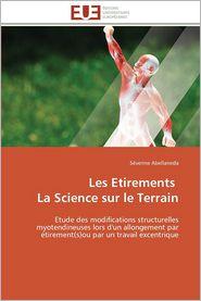 Les Etirements La Science Sur Le Terrain - Severine Abellaneda