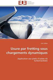 Usure Par Fretting Sous Chargements Dynamiques - Loic Salles