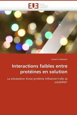 Interactions faibles entre protéines en solution