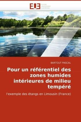 Pour un référentiel des zones humides intérieures de milieu tempéré - l'exemple des étangs en Limousin (France)