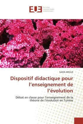 Dispositif didactique pour l'enseignement de l'évolution - Débat en classe pour l'enseignement de la théorie de l'évolution en Tunisie