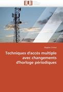 Cristea, Bogdan: Techniques d´accès multiple avec changements d´horloge périodiques