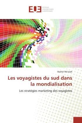 Les voyagistes du sud dans la mondialisation - Les stratégies marketing des voyagistes - Maaiah, Bashar