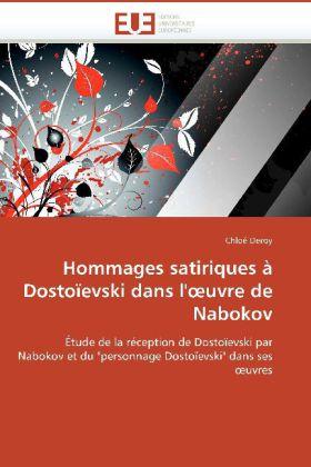 Hommages satiriques à Dostoïevski dans l' uvre de Nabokov - Étude de la réception de Dostoïevski par Nabokov et du