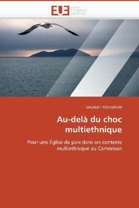 Au-delà du choc multiethnique - Pour une Église de paix dans un contexte multiethnique au Cameroun - Kougoum, Galbert