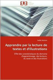 Apprendre Par La Lecture de Textes Et D'Illustrations - Galle Molinari, Gaelle Molinari