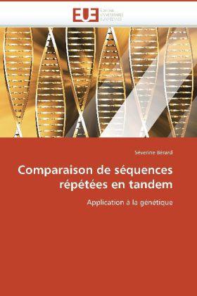 Comparaison de séquences répétées en tandem - Application à la génétique - Bérard, Sèverine