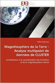 Magn Tosph Re De La Terre - Analyse Multipoint De Donn Es De Cluster - Fabien Darrouzet, Darrouzet Fabien
