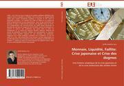 Andrieu-Lacu, Cyrille: Monnaie, Liquidité, Faillite: Crise japonaise et Crise des dogmes