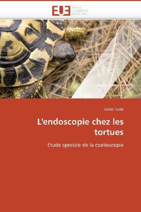 L'endoscopie chez les tortues - Etude spéciale de la coelioscopie