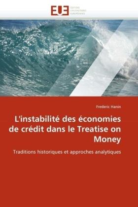 L'instabilité des économies de crédit dans le Treatise on Money - Traditions historiques et approches analytiques - Hanin, Frederic