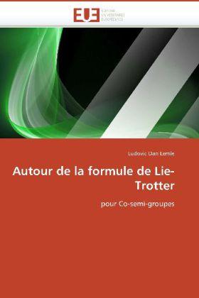 Autour de la formule de Lie-Trotter - pour Co-semi-groupes - Lemle, Ludovic Dan