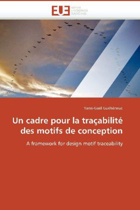 Un cadre pour la traçabilité des motifs de conception - A framework for design motif traceability - Guéhéneuc, Yann-Gaël