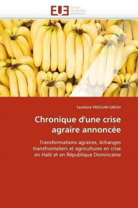 Chronique d'une crise agraire annoncée - Transformations agraires, échanges transfrontaliers et agricultures en crise en Haïti et en République Domincaine