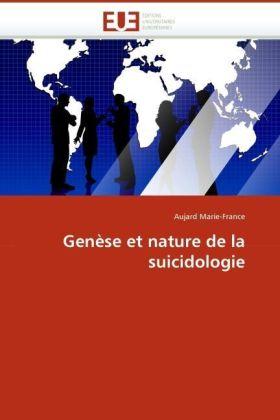 Genèse et nature de la suicidologie - Marie-France, Aujard