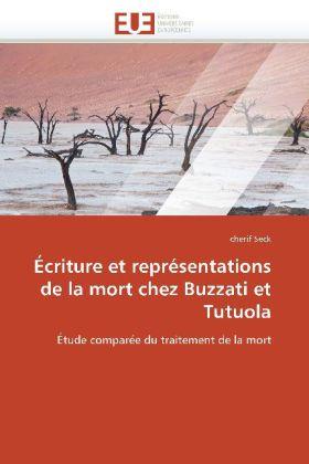Écriture et représentations de la mort chez Buzzati et Tutuola - Étude comparée du traitement de la mort - Seck, Cherif