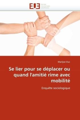 Se lier pour se déplacer ou quand l'amitié rime avec mobilité - Enquête sociologique - Duc, Marlyse
