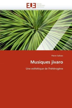 Musiques jivaro - Une esthétique de l'hétérogène