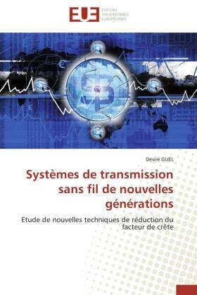 Systèmes de transmission sans fil de nouvelles générations - Etude de nouvelles techniques de réduction du facteur de crête - Guel, Désiré