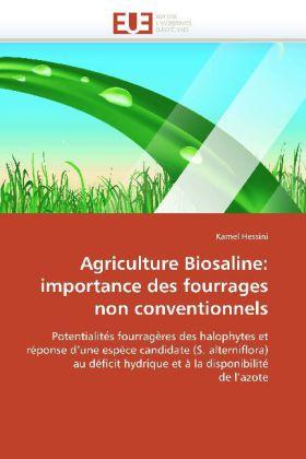 Agriculture Biosaline: importance des fourrages non conventionnels - Potentialités fourragères des halophytes et réponse d'une espèce candidate (S. alterniflora) au déficit hydrique et à la disponibilité de l'azote - Hessini, Kamel