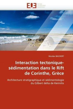 Interaction tectonique-sédimentation dans le Rift de Corinthe, Grèce - Architecture stratigraphique et sédimentologie du Gilbert delta de Kerinitis - Backert, Nicolas