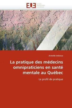 La pratique des médecins omnipraticiens en santé mentale au Québec - Le profil de pratique
