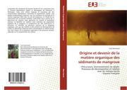 Marchand, Cyril: Origine et devenir de la matière organique des sédiments de mangrove