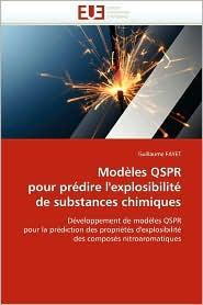 Mod Les Qspr Pour Pr Dire L'Explosibilit De Substances Chimiques - Guillaume Fayet