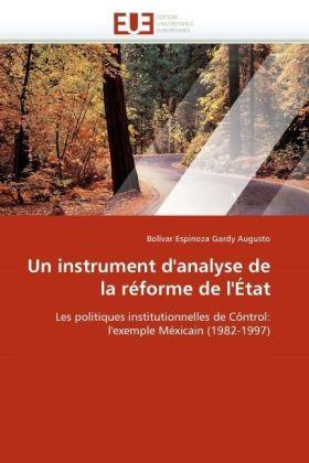 Un instrument d'analyse de la réforme de l'État - Les politiques institutionnelles de Côntrol: l'exemple Méxicain (1982-1997) - Gardy Augusto, Bolívar Espinoza