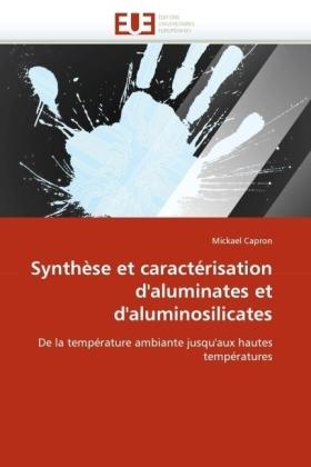 Synthèse et caractérisation d'aluminates et d'aluminosilicates - De la température ambiante jusqu'aux hautes températures - Capron, Mickael