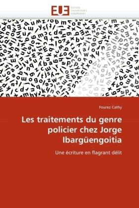 Les traitements du genre policier chez Jorge Ibargüengoitia - Une écriture en flagrant délit - Cathy, Fourez