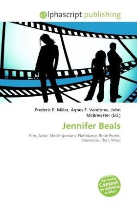 Jennifer Beals - Miller, Frederic P. (Hrsg.) / Vandome, Agnes F. (Hrsg.) / McBrewster, John (Hrsg.)