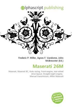 Maserati 26M - Miller, Frederic P. (Hrsg.) / Vandome, Agnes F. (Hrsg.) / McBrewster, John (Hrsg.)