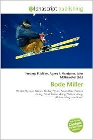 Bode Miller - Frederic P. Miller, Agnes F. Vandome, John McBrewster