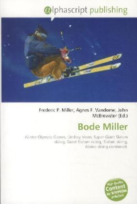 Bode Miller - Miller, Frederic P. (Hrsg.) / Vandome, Agnes F. (Hrsg.) / McBrewster, John (Hrsg.)