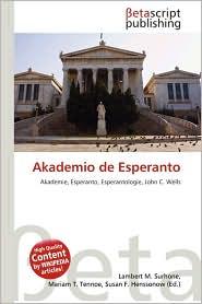 Akademio de Esperanto - Lambert M. Surhone (Editor), Miriam T. Timpledon (Editor), Susan F. Marseken (Editor)