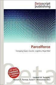 Parcelforce - Lambert M. Surhone (Editor), Mariam T. Tennoe (Editor), Susan F. Henssonow (Editor)