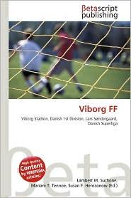 Viborg Ff - Lambert M. Surhone (Editor), Mariam T. Tennoe (Editor), Susan F. Henssonow (Editor)